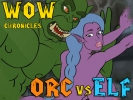 WOW Chronicles: Orc vs Elf