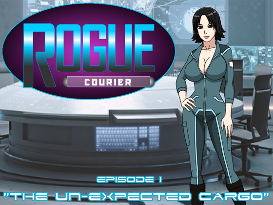 Rogue Courier Episode 1: The Un-Expected Cargo