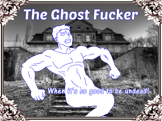 The Ghost Fucker